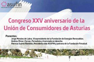 ASUFIN participa en el congreso XXV aniversario de la Unión de Consumidores de Asturias @ Palacio de Exposiciones y Congresos (Edicio Calatrava) - Sala de Cristal | Oviedo | Principado de Asturias | España